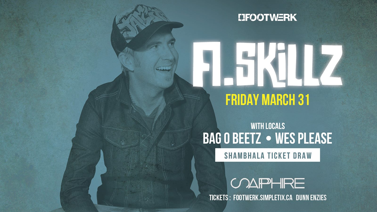 a. skillz event poster for Sapphire Kelowna playing with Bag O Beetz and Wes Please on March 31st presented by Footwerk Events at 238 leon ave